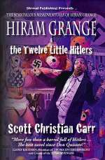 Hiram Grange and the Twelve Little Hitlers (The Scandalous Misadventures of Hiram Grange, #2)