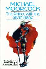 The Prince with the Silver Hand (The Tale of the Eternal Champion #10)