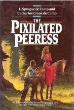 The Pixilated Peeress (Incorporated Knight, #2)