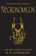 Necronomicon: The Best Weird Tales of H. P. Lovecraft