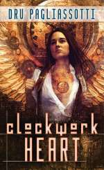 Clockwork Heart (Clockwork Trilogy, #1)