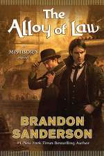 The Alloy of Law (Mistborn: Wax and Wayne, #1)