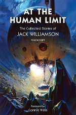 At the Human Limit (The Collected Stories of Jack Williamson #8)