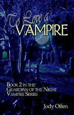 To Love a Vampire (Guardian of the Vampire, #2)