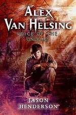 Voice of the Undead (Alex Van Helsing, #2)
