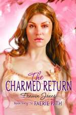 The Charmed Return (The Faerie Path, #6)