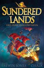 Fire Over Swallowhaven (Sundered Lands, #3)