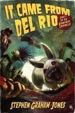 It Came from Del Rio (The Bunnyhead Chronicles #1)