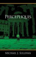Percepliquis (The Riyria Revelations, #6)