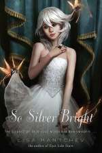 So Silver Bright (The Théâtre Illuminata, #3)