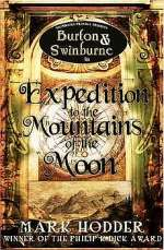 Burton & Swinburne in Expedition to the Mountains of the Moon (Burton & Swinburne, #3)
