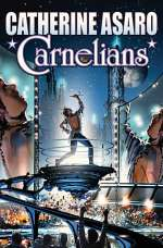 Carnelians (Saga of the Skolian Empire, #12)