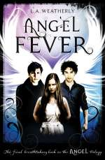 Angel Fever (Angel Trilogy, #3)
