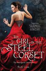 The Girl in the Steel Corset (The Steampunk Chronicles, #1)