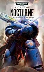 Nocturne (Warhammer 40,000: The Tome of Fire Trilogy, #3)