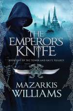 The Emperor's Knife (Tower and Knife, #1)