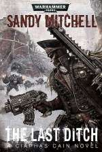 The Last Ditch (Warhammer 40,000: Ciaphas Cain, #8)
