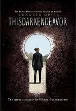 This Dark Endeavor (The Dark Endeavor Chronicles, #1)