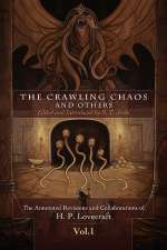 The Crawling Chaos and Others (The Annotated Revisions and Collaborations of H.P. Lovecraft, #1)