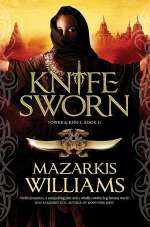 Knife-Sworn (Tower and Knife, #2)