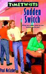 Sudden Switch (Timetwists / The Time Thriller Trilogy, #1)