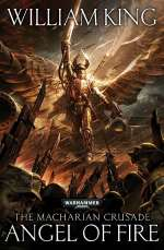 Angel of Fire (Warhammer 40,000: The Macharian Crusade, #1)