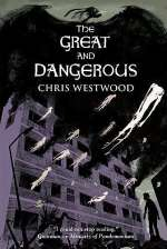 Great and Dangerous (Ministry of Pandemonium, #2)