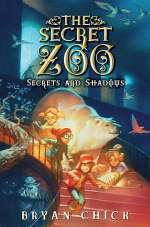Secrets and Shadows (The Secret Zoo, #2)