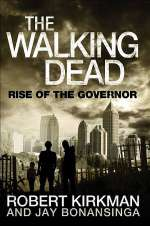 Rise of the Governor (The Walking Dead: The Governor Series #1)