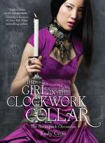 The Girl in the Clockwork Collar (The Steampunk Chronicles, #2)