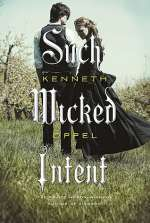 Such Wicked Intent (The Dark Endeavor Chronicles, #2)