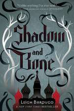 Shadow and Bone (The Grisha Trilogy #1)