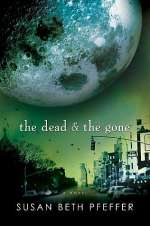 The Dead and the Gone (The Last Survivors, #2)