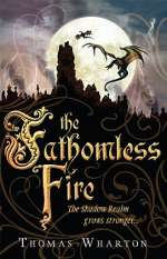 The Fathomless Fire (The Perilous Realm, #2)