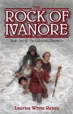 The Rock of Ivanore (The Celestine Chronicles, #1)