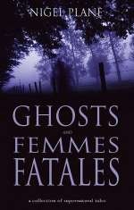 Ghosts and Femmes Fatales