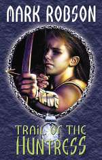 Trail of the Huntress (The Darkweaver Legacy, #2)