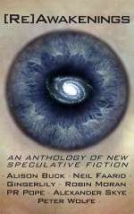[Re]Awakenings: An Anthology of New Speculative Fiction