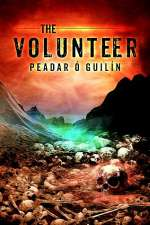 The Volunteer (The Bone World Trilogy, #3)