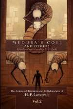 Medusa's Coil and Others (The Annotated Revisions and Collaborations of H.P. Lovecraft, #2)