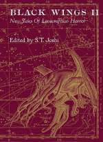 Black Wings II: New Tales of Lovecraftian Horror (Black Wings, #2)