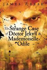 The Strange Case of Doctor Jekyll & Mademoiselle Odile (Shadow Sisters, #1)