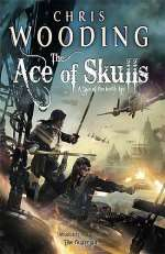 The Ace of Skulls (Tales of the Ketty Jay #4)