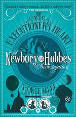 The Executioner's Heart (Newbury & Hobbes, #4)