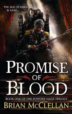 Promise of Blood (The Powder Mage Trilogy, #1)