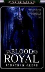 Blood Royal (Pax Britannia, #6)