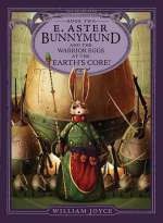 E. Aster Bunnymund and the Warrior Eggs at the Earth's Core! (The Guardians, #2)
