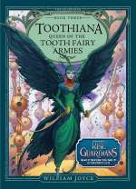 Toothiana, Queen of the Tooth Fairy Armies (The Guardians, #3)