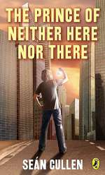 The Prince of Neither Here Nor There (Chronicles of the Misplaced Prince, #1)