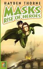 Rise of Heroes (Masks, #1)